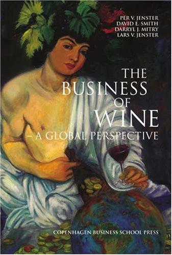 The Business of Wine: A Global Perspective: Jenster, Per V.; Jenster, Lars V.; Smith, David E.; ...