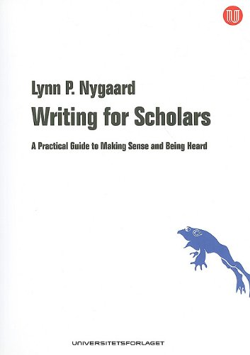 9788763002219: Writing for Scholars: A Practical Guide to Making Sense and Being Heard