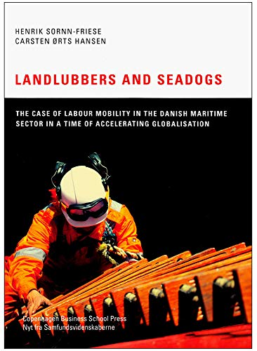 9788763002462: Landlubbers and Seadogs: The Case of Labour Mobility in the Danish Maritime Sector in a Time of Accelerating Globalisation