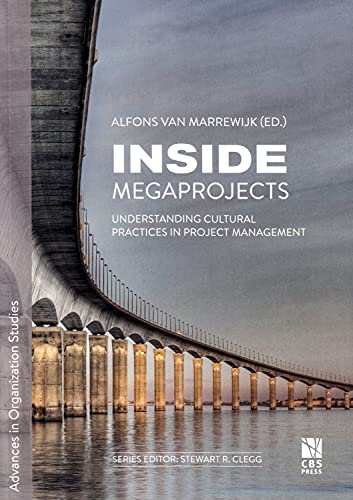 Inside Megaprojects: Understanding Cultural Practices in Project Management (Advances in ...