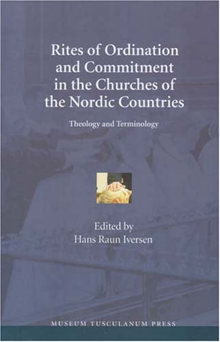9788763502658: Rites of Ordination and Commitment in the Churches of the Nordic Countries: Theology and Terminology