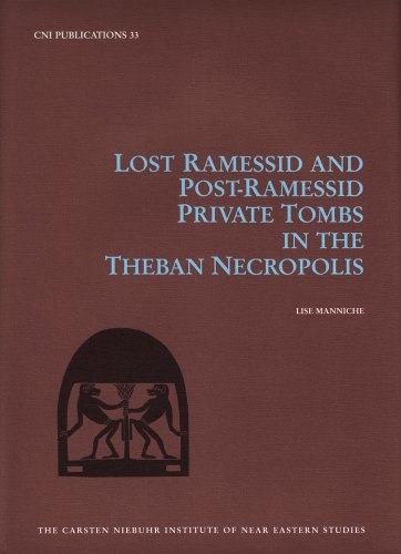 9788763505345: Lost Ramessid and Late Period Tombs in the Theban Necropolis (Carsten Niebuhr Institute Publications)