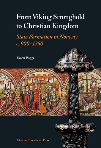 9788763507912: From Viking Stronghold to Christian Kingdom: State Formation in Norway, c. 900-1350