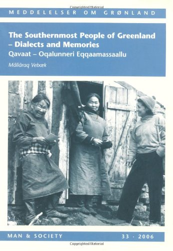 Southernmost People of Greenland - Dialects and Memories: Beboek, Maliaraq