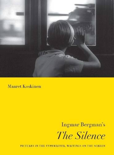 9788763531597: Koskinen, M: Ingmar Bergman's The Silence (Nordic Film Classics)