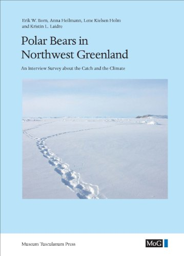 Polar Bears in Northwest Greenland: Born, Erik W.; Heilmann, Anna; Holm, Lene Kielsen; Laidre, ...