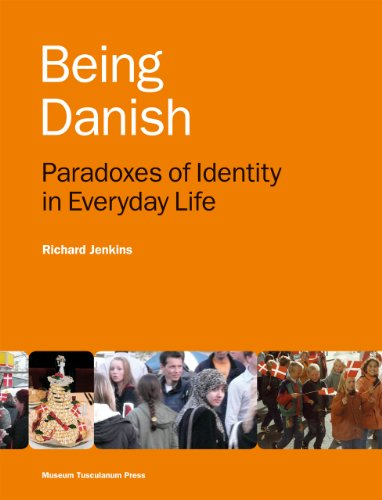 Being Danish: Paradoxes of Identity in Everyday Life (Paperback): Richard Jenkins