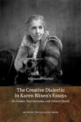 9788763540612: The Creative Dialectic in Karen Blixen's Essays: On Gender, Nazi Germany, and Colonial Desire