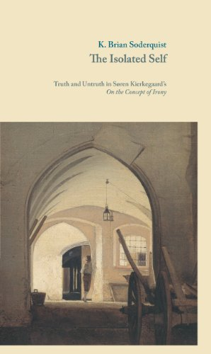 9788763540650: The Isolated Self: Truth and Untruth in Søren Kierkegaard's On the Concept of Irony (Danish Golden Age Studies)