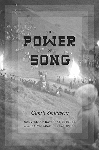The Power of Song: Nonviolent National Culture in the Baltic Singing Revolution (Paperback): Guntis...