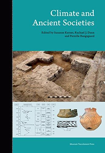 Climate and Ancient Societies: Susanne Kerner, Rachael J. Dann, Pernille Bangsgaard,