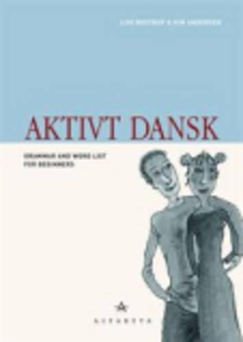 9788763602068: Aktivt Dansk: Grammar and Wordlist (Danish Edition)