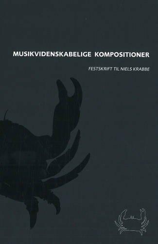 Musikvidenskabelige Kompostitioner: Festskrift Til Niels Krabbe (Hardback): Anne Orbaek Jensen