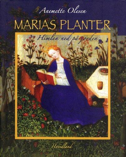 Marias Planter: Himlen Ned P? Jorden: Anemette Olesen