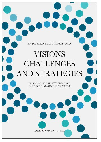 9788771120998: Visions, Challenges, and Strategies: PBL Principles and Methodologies in a Danish and Global Perspective