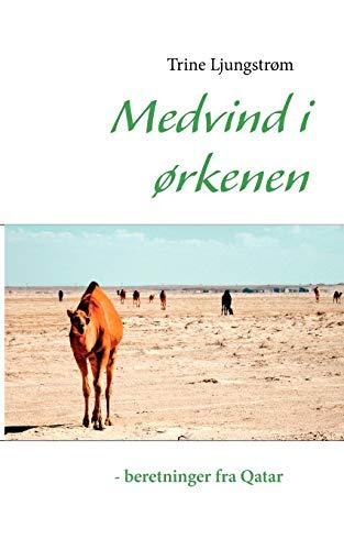 9788771143386: Medvind i �,rkenen - beretninger fra Qatar