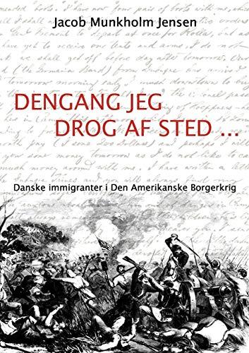 Dengang jeg drog af sted . (Danish Edition): Jacob Munkholm Jensen