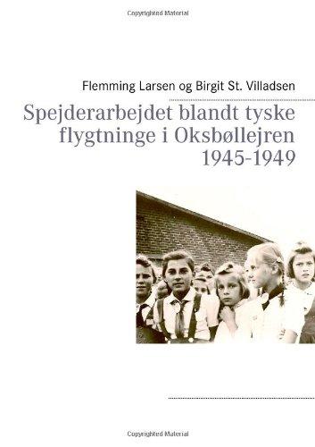 9788771145502: Spejderarbejdet blandt tyske flygtninge i Oksbøllejren 1945-1949