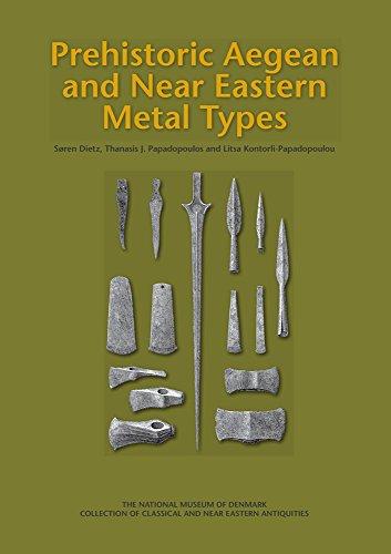 Prehistoric Aegean & Near Eastern Metal Types: Soren Dietz