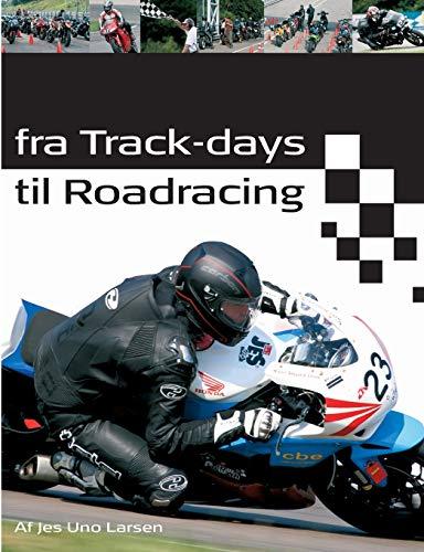 9788771456431: Fra Track-Days Til Roadracing (Norwegian Edition)