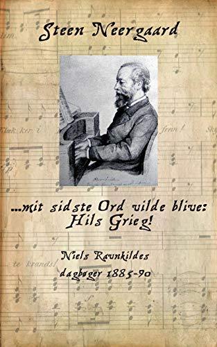 mit sidste Ord vilde blive: Hils Grieg (Danish Edition): Steen Neergaard