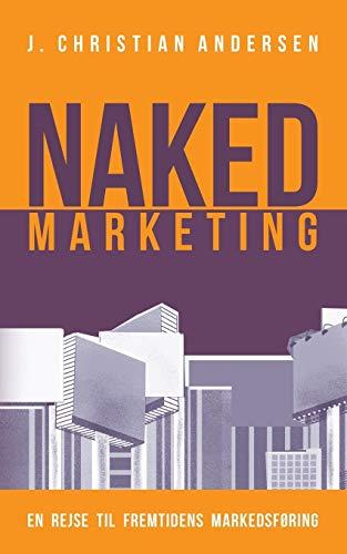 9788771703757: Naked Marketing (Danish Edition)