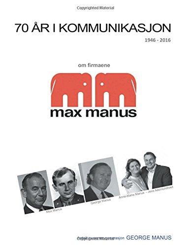 70 år i kommunikasjon: Om firmaene max: George Manus