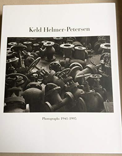 Keld Helmer-Petersen Photographs 1941-1995: Helmer-Petersen, Keld