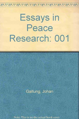 essays in peace research by galtung abebooks essays in peace research his essays in johan galtung