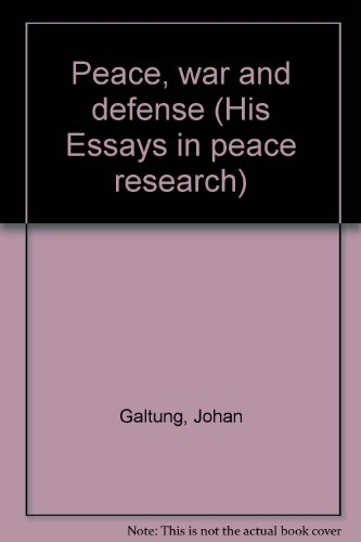 essays in peace research by galtung abebooks peace war and defense his essays in johan galtung