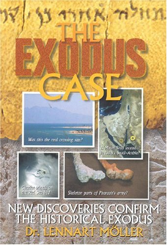 9788772472300: The Exodus Case: New Discoveries Confirm the Historical Exodus