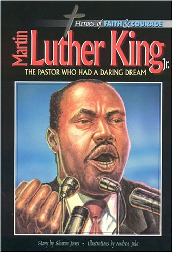 9788772474328: Martin Luther King Jr.,: The Pastor Who Had A Daring Dream (Heroes of Faith and Courage)