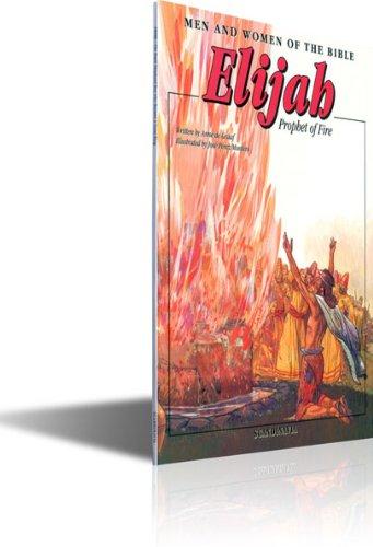 Elijah: Prophet of Fire (Men and Women in the Bible Series): de Graf, Anne