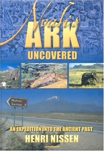 9788772478135: Noah's Ark Uncovered: An Expedition into the Ancient Part