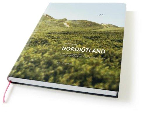 9788772813226: Nordjütland - Leben zwischen Land und Meer: Lønstrup, Hirtshals, Skagen, Frederikshavn, Sæby, Læsø