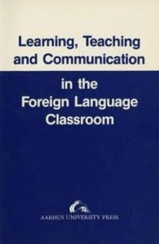 Learning, Teaching and Communication in the Foreign Language Classroom: Gabriele Kasper