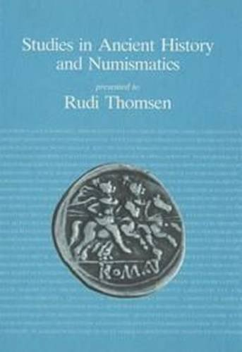 9788772881614: Studies in Ancient History and Numismatics: Presented to Rudi Thomsen