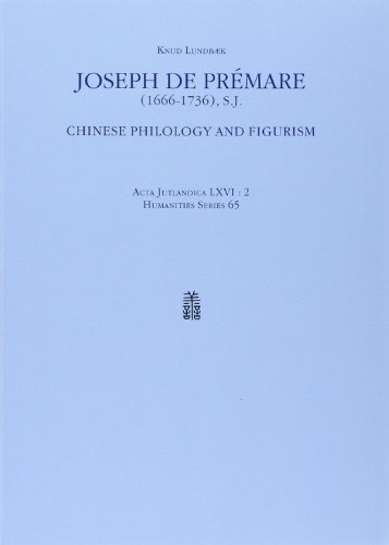 9788772883441: Joseph De Premare (1666-1736): Joseph De Premare (1666-1736) Humanistisk Series v. 65: Chinese Philology and Figurism