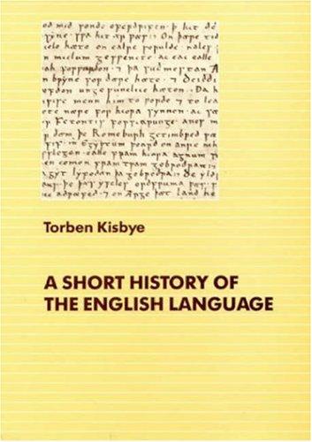 A Short History of the English Language: Kisbye, Torben