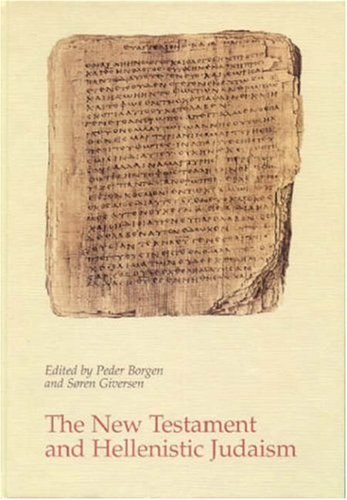 The New Testament and Hellenistic Judaism.: Borgen, Peder and