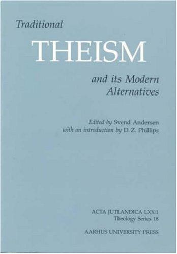 Traditional Theism and its Modern Alternatives (ACTA JUTLANDICA): Svend Andersen