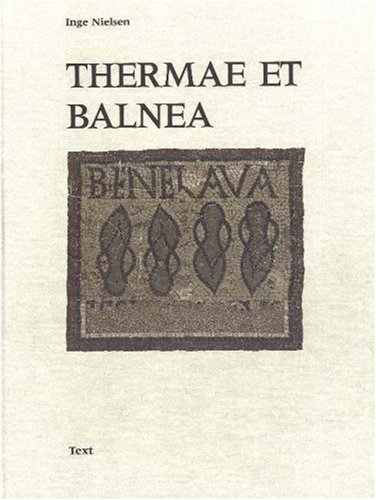 9788772885124: Thermae Et Balnea: The Architecture and Cultural History of Roman Public Baths