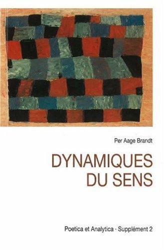 9788772885131: Dynamiques du Sens: Etudes de Semiotique Modale (Poetica Et Analytica)