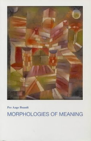9788772885148: Morphologies of Meaning