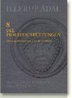 9788772885865: Illerup Adal 8: Die Prachtausrustungen, Grabungsdokumentation Und Fundliste: v. 8 (Jutland Archaeological Society Publications)