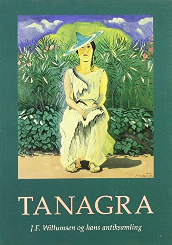 Tanagra: J.F. Willumsen og hans antiksamling