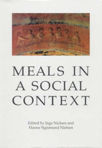 9788772886978: Meals in a Social Context: Aspects of the Communal Meal in the Hellenistic and Roman World