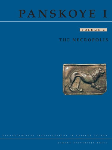 Panskoye I: The Necropolis, Vol. 2  (Archaeological Investigations in Western Crimea): Vladimir F. ...