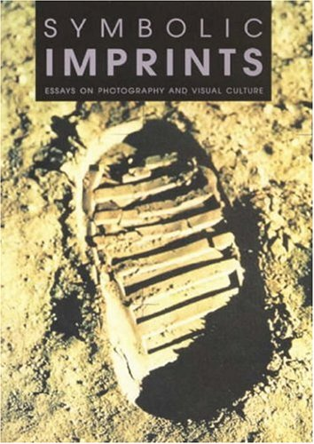 Symbolic Imprints: Essays on Photography and Visual: Editor-Lars Kiel Bertelsen;
