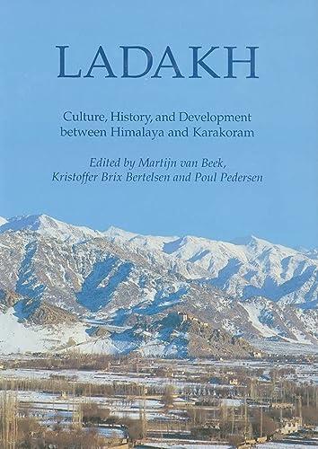 9788772887913: Ladakh: Culture, History and Development between Himalaya and Kakakoram (Recent Research on Ladakh)